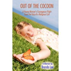 Out of the Cocoon - A young Woman's Courageous Flight from the Grip of a Religious Cult