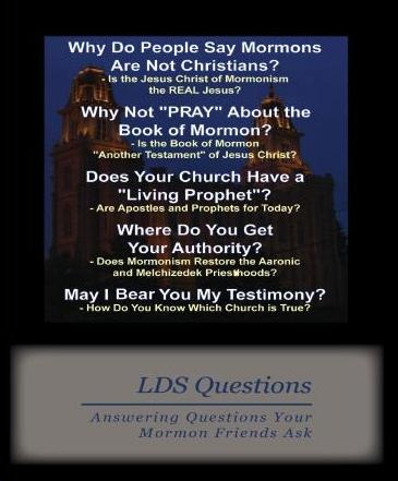 LDS Questions: Answering Questions Your Mormon Friends Ask