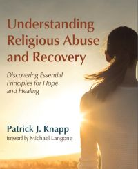 Understanding Religious Abuse and Recovery: Discovering Essential Principles for Hope and Healing