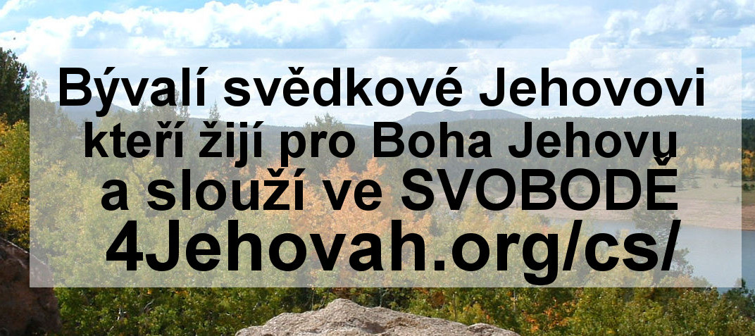 Ex-Jehovah's Witnesses Living for Jehovah God - Serving in Freedom! 4Jehovah.org