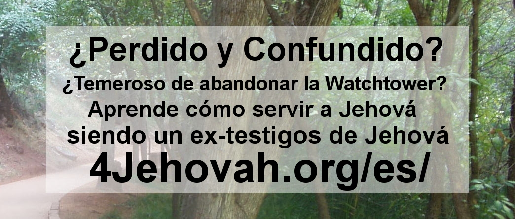 Lost and Confused? Afraid to Leave the Watchtower? Learn how to serve Jehovah as an ExJW 4Jehovah.org