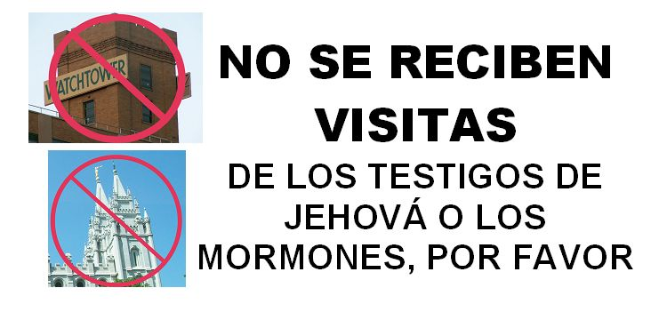 No  Visits by Jehovah's Witnesses or Mormons Please