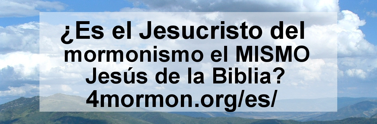 Is the Jesus Christ of Mormonism the SAME Jesus of the Bible? 4Mormon.org