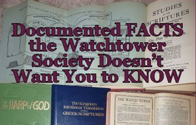 Facts the  Watchtower Society Doesn't Want You to Know